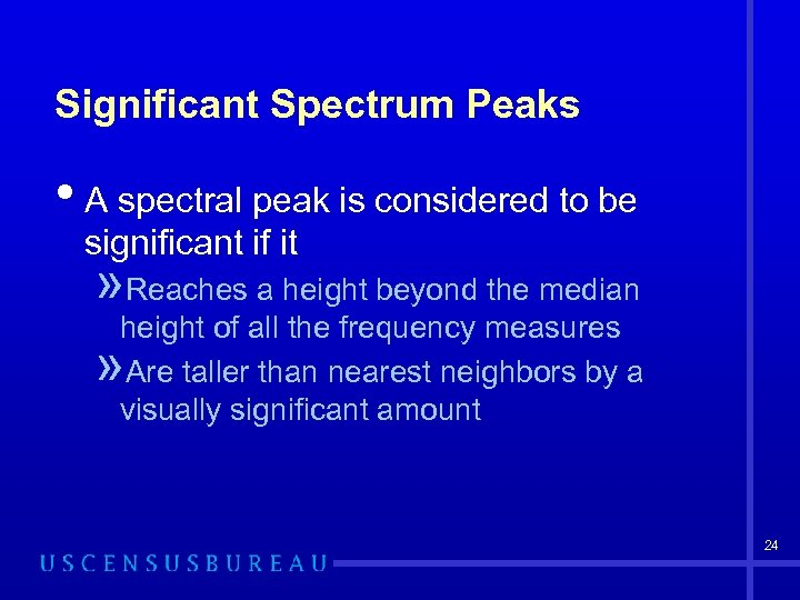Significant Spectrum Peaks • A spectral peak is considered to be significant if it