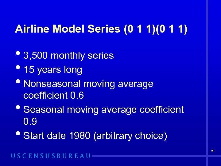 Airline Model Series (0 1 1) • 3, 500 monthly series • 15 years