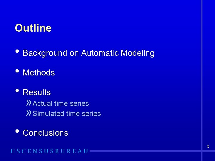 Outline • Background on Automatic Modeling • Methods • Results » Actual time series