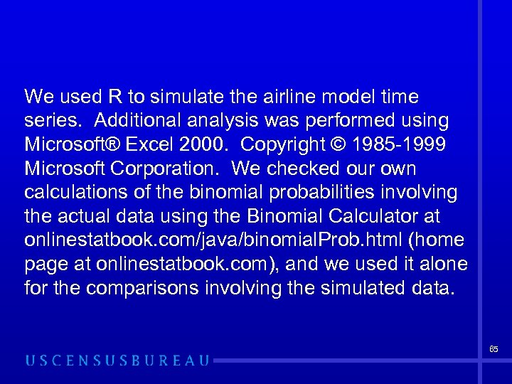 We used R to simulate the airline model time series. Additional analysis was performed