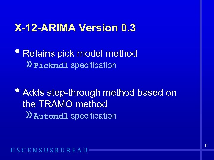 X-12 -ARIMA Version 0. 3 • Retains pick model method » Pickmdl specification •