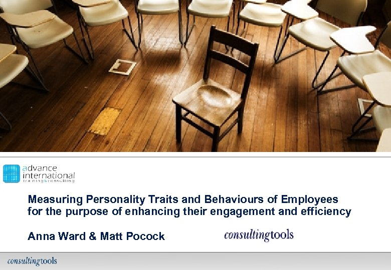 Measuring Personality Traits and Behaviours of Employees for the purpose of enhancing their engagement