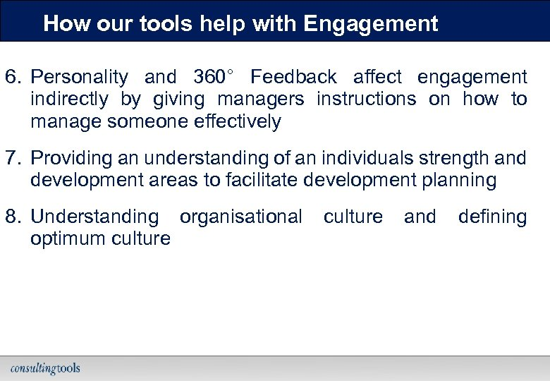 How our tools help with Engagement 6. Personality and 360° Feedback affect engagement indirectly