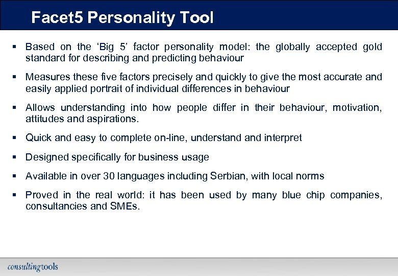 Facet 5 Personality Tool § Based on the 'Big 5' factor personality model: the