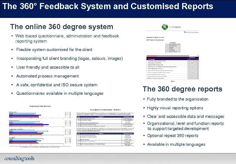The 360° Feedback System and Customised Reports The online 360 degree system • Web