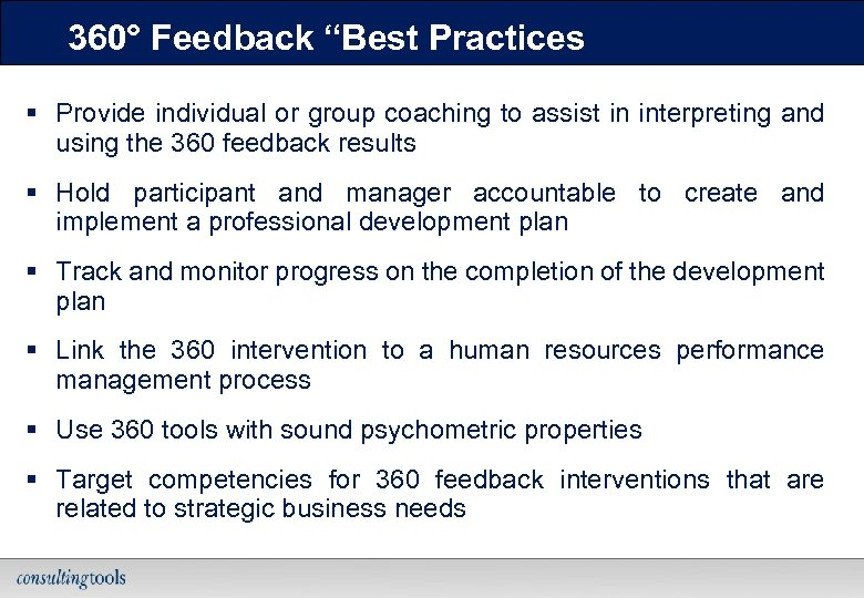 "360° Feedback ""Best Practices § Provide individual or group coaching to assist in interpreting"