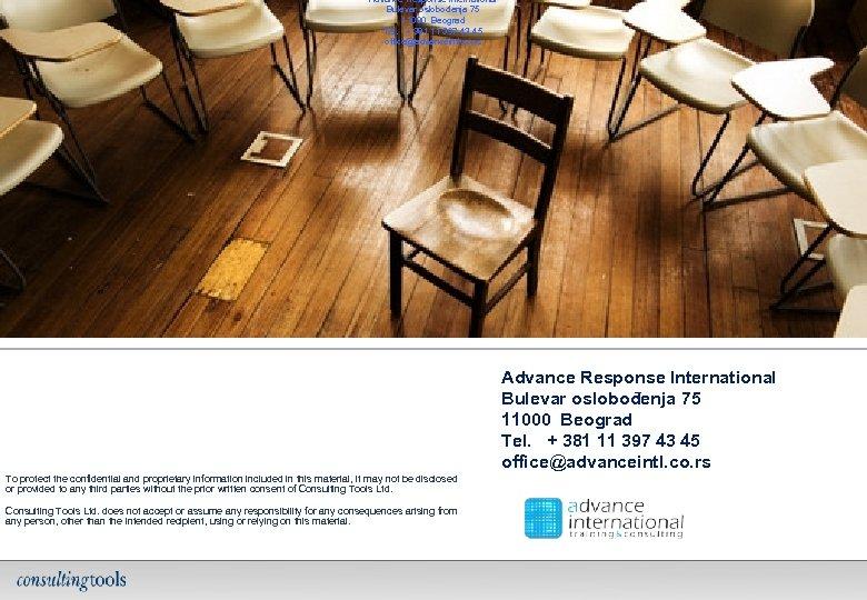 Advance Response International Bulevar oslobođenja 75 11000 Beograd Tel. + 381 11 397 43