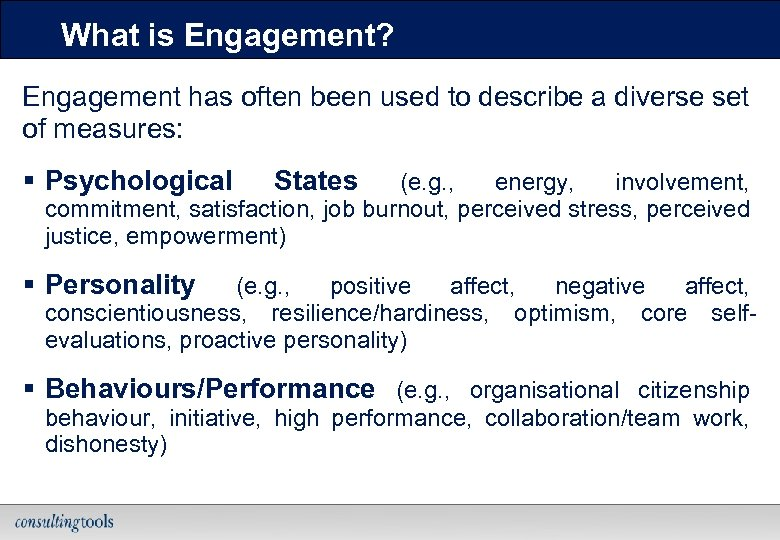 What is Engagement? Engagement has often been used to describe a diverse set of