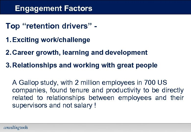 """Engagement Factors Top """"retention drivers"""" 1. Exciting work/challenge 2. Career growth, learning and development"""