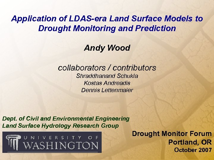 Application of LDAS-era Land Surface Models to Drought Monitoring and Prediction Andy Wood collaborators
