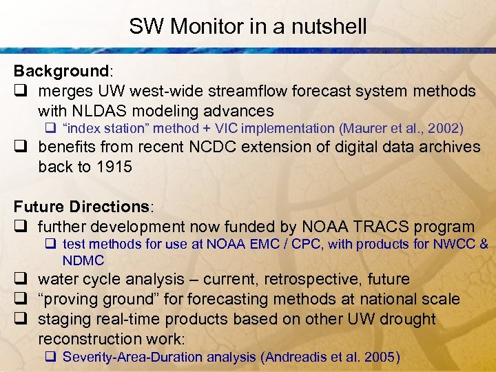 SW Monitor in a nutshell Background: q merges UW west-wide streamflow forecast system methods