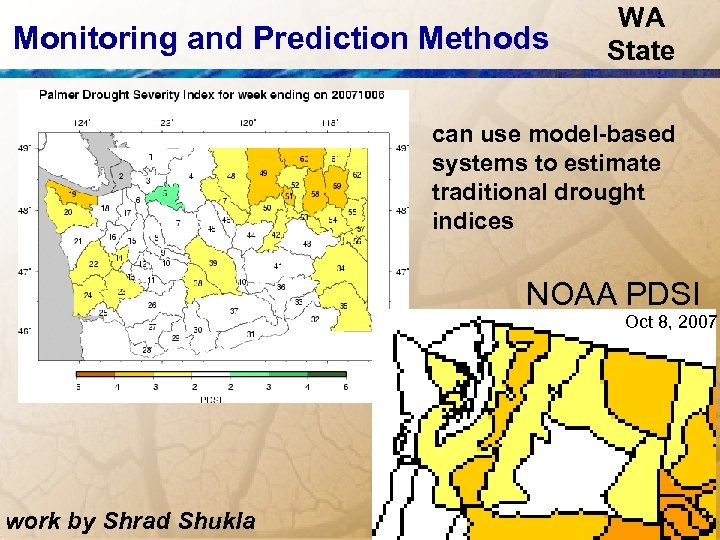 Monitoring and Prediction Methods WA State can use model-based systems to estimate traditional drought