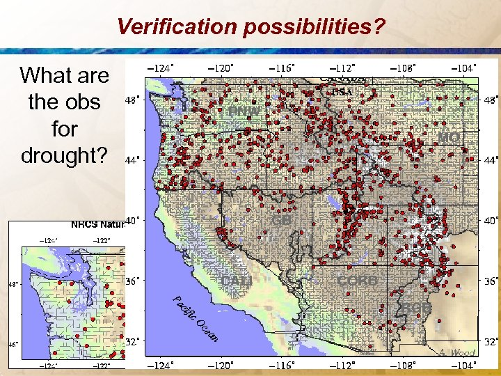 Verification possibilities? What are the obs for drought? In football, everything is complicated modeling