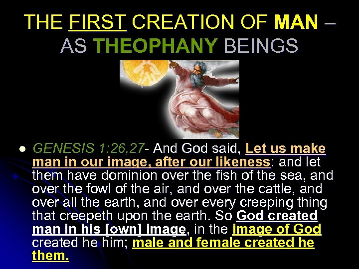THE FIRST CREATION OF MAN – AS THEOPHANY BEINGS l GENESIS 1: 26, 27