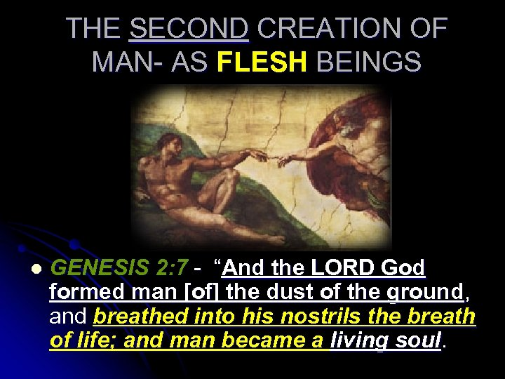"THE SECOND CREATION OF MAN- AS FLESH BEINGS l GENESIS 2: 7 - ""And"