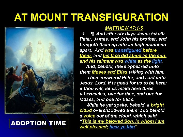 AT MOUNT TRANSFIGURATION ADOPTION TIME MATTHEW 17: 1 -5 1 ¶ And after six
