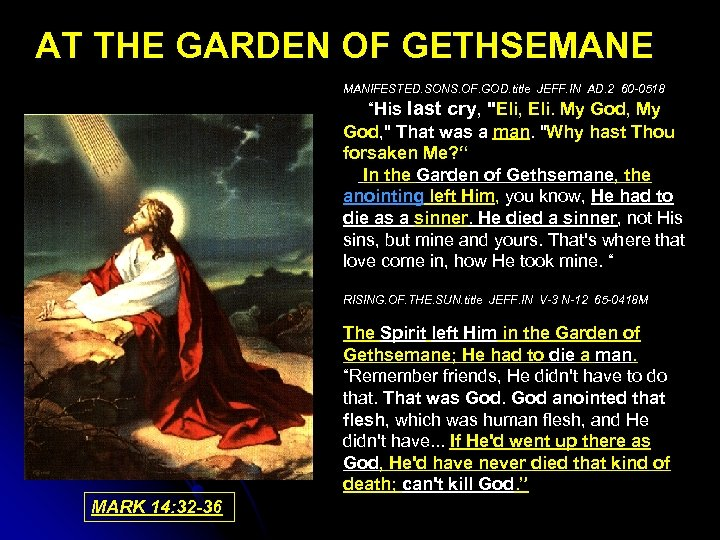 AT THE GARDEN OF GETHSEMANE MANIFESTED. SONS. OF. GOD. title JEFF. IN AD. 2