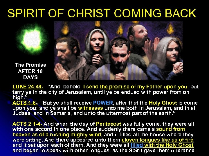 SPIRIT OF CHRIST COMING BACK The Promise AFTER 10 DAYS LUKE 24: 49 -