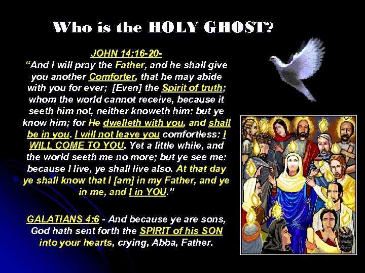 "Who is the HOLY GHOST? JOHN 14: 16 -20""And I will pray the Father,"