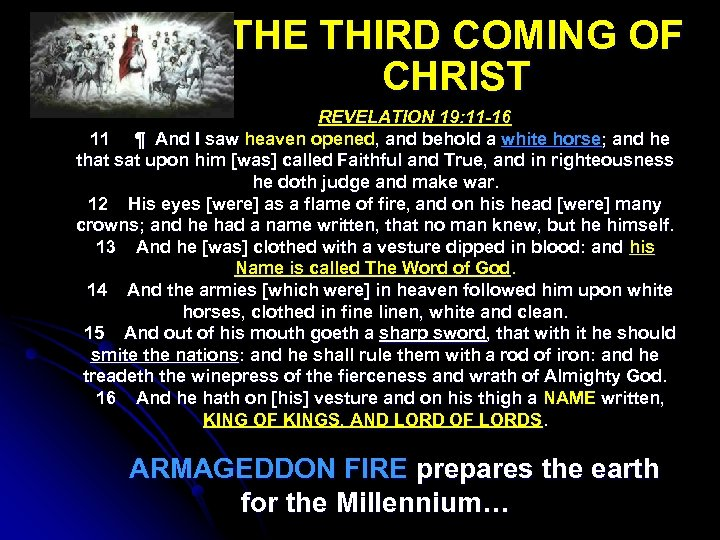 THE THIRD COMING OF CHRIST REVELATION 19: 11 -16 11 ¶ And I saw