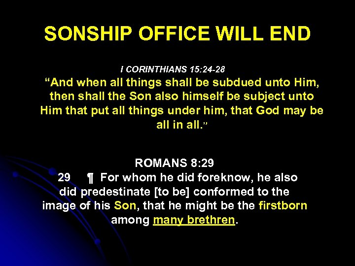 "SONSHIP OFFICE WILL END I CORINTHIANS 15: 24 -28 ""And when all things shall"