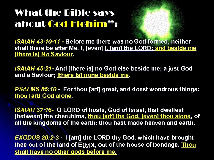 "What the Bible says about God Elohim"": ISAIAH 43: 10 -11 - Before me"