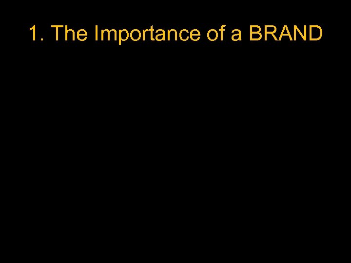 1. The Importance of a BRAND