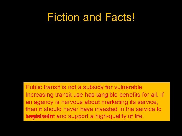Fiction and Facts! Public transit is not a subsidy for vulnerable populations (elderly, persons