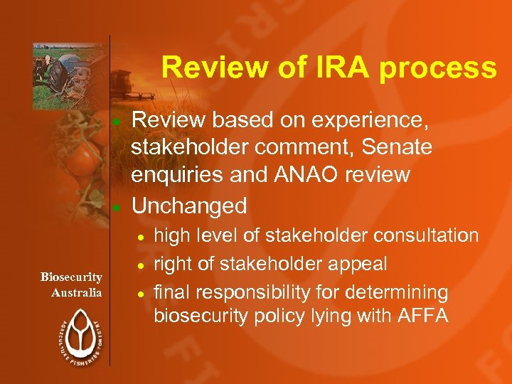 Review of IRA process Review based on experience, stakeholder comment, Senate enquiries and ANAO
