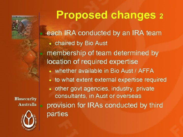 Proposed changes 2 · each IRA conducted by an IRA team · · chaired