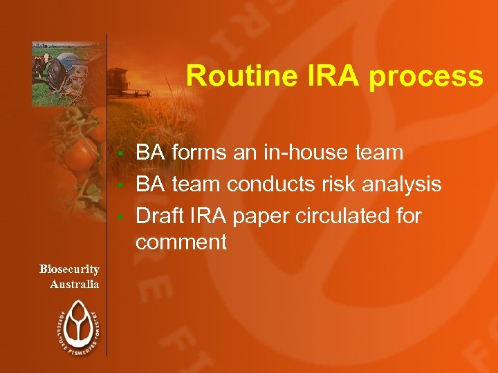 Routine IRA process BA forms an in-house team • BA team conducts risk analysis