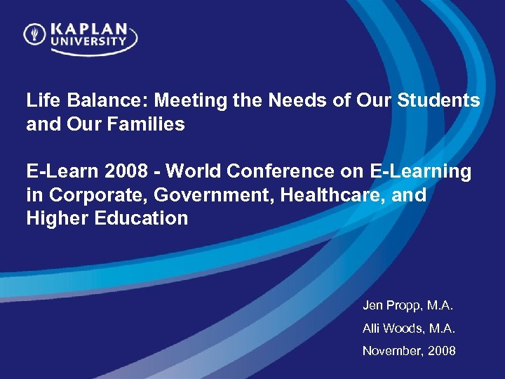 Life Balance: Meeting the Needs of Our Students and Our Families E-Learn 2008 -