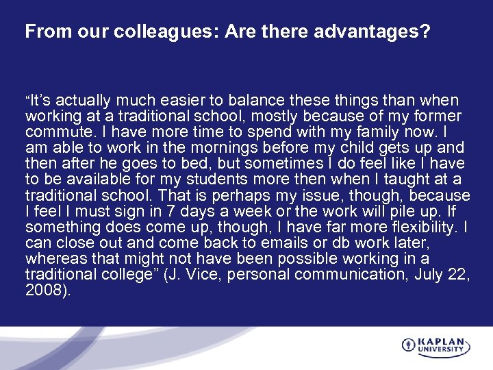 """From our colleagues: Are there advantages? """"It's actually much easier to balance these things"""