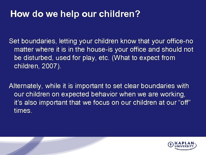 How do we help our children? Set boundaries, letting your children know that your