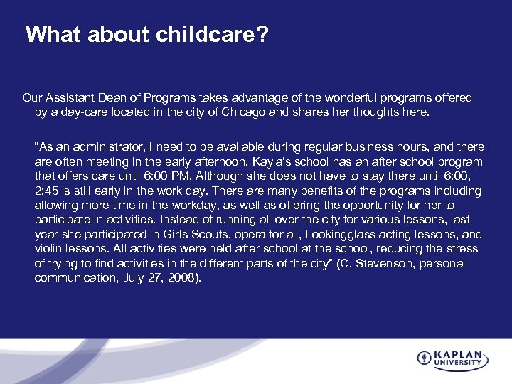 What about childcare? Our Assistant Dean of Programs takes advantage of the wonderful programs