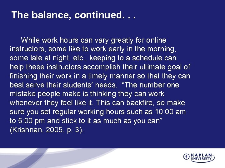 The balance, continued. . . While work hours can vary greatly for online instructors,
