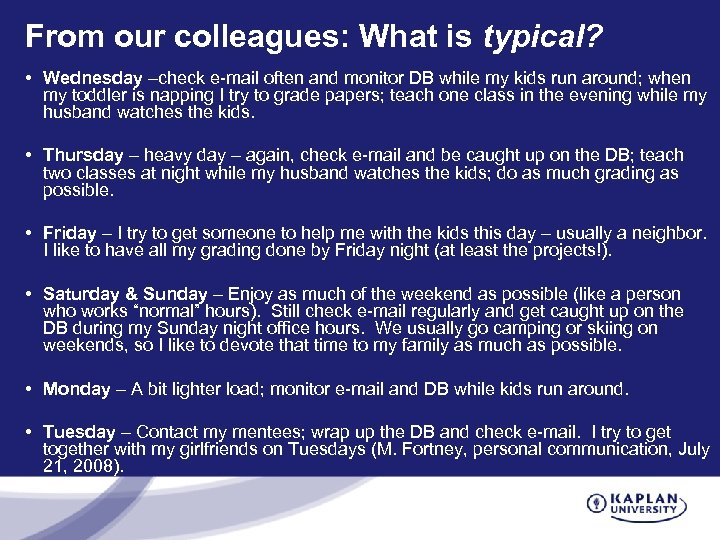 From our colleagues: What is typical? • Wednesday –check e-mail often and monitor DB