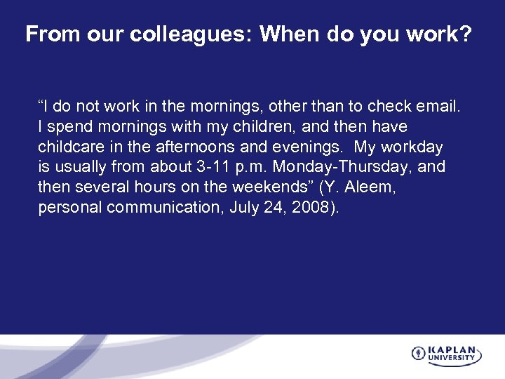 """From our colleagues: When do you work? """"I do not work in the mornings,"""