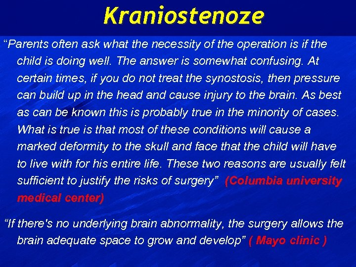 """Kraniostenoze """"Parents often ask what the necessity of the operation is if the child"""