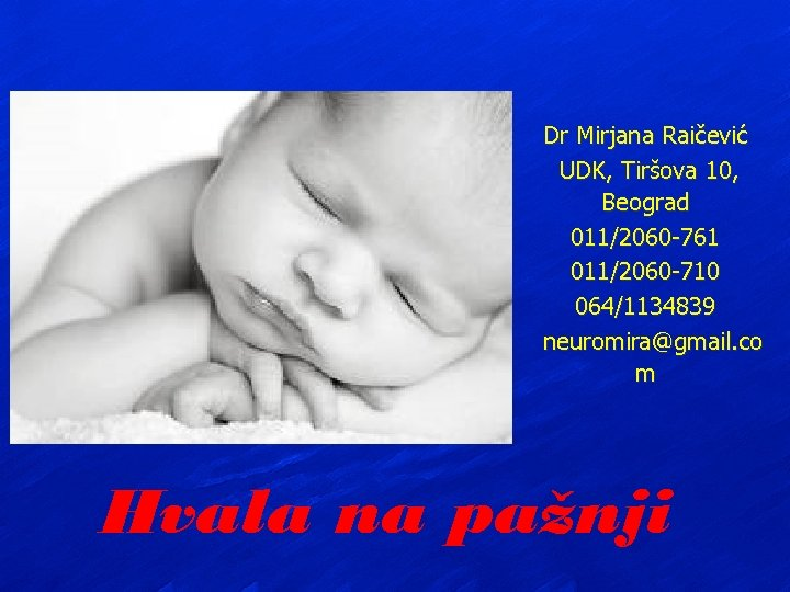 Dr Mirjana Raičević UDK, Tiršova 10, Beograd 011/2060 -761 011/2060 -710 064/1134839 neuromira@gmail. co