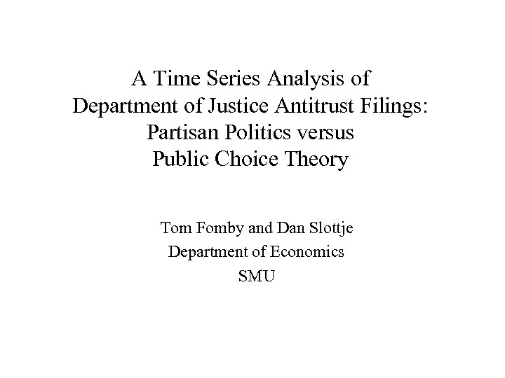 A Time Series Analysis of Department of Justice Antitrust Filings: Partisan Politics versus Public