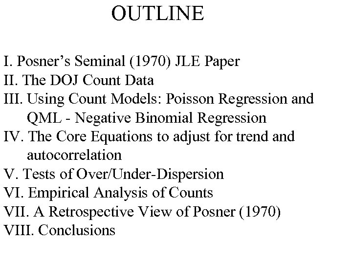 OUTLINE I. Posner's Seminal (1970) JLE Paper II. The DOJ Count Data III. Using