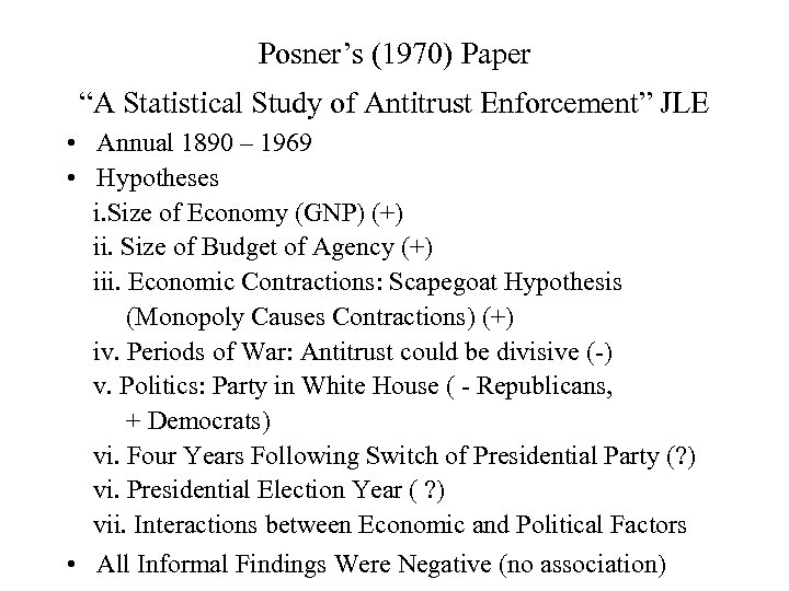 "Posner's (1970) Paper ""A Statistical Study of Antitrust Enforcement"" JLE • Annual 1890 –"