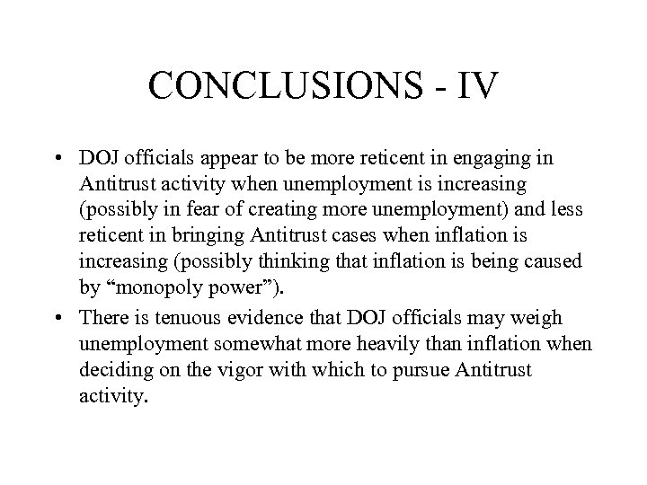 CONCLUSIONS - IV • DOJ officials appear to be more reticent in engaging in