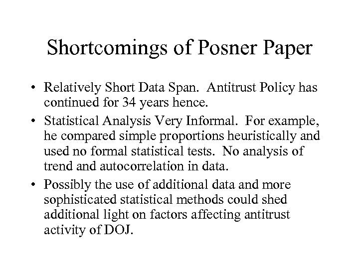 Shortcomings of Posner Paper • Relatively Short Data Span. Antitrust Policy has continued for