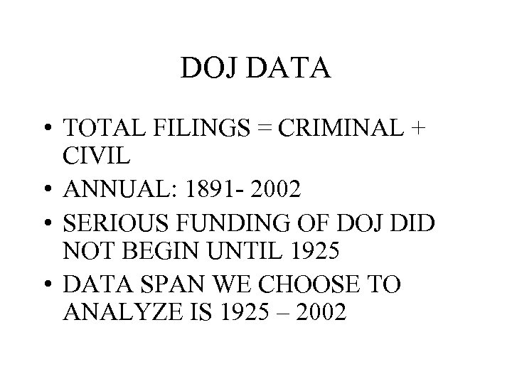 DOJ DATA • TOTAL FILINGS = CRIMINAL + CIVIL • ANNUAL: 1891 - 2002
