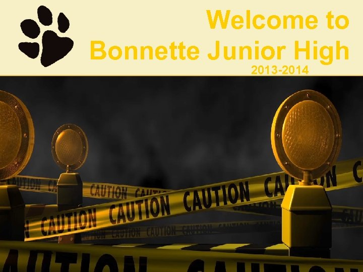 Welcome to Bonnette Junior High 2013 -2014