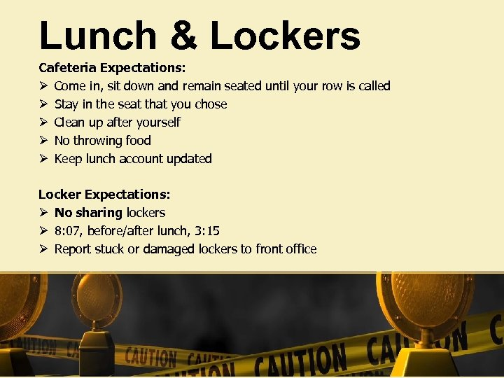 Lunch & Lockers Cafeteria Expectations: Ø Come in, sit down and remain seated until