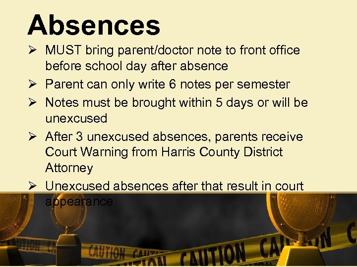 Absences Ø MUST bring parent/doctor note to front office before school day after absence