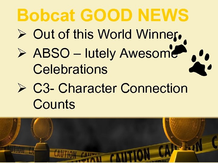 Bobcat GOOD NEWS Ø Out of this World Winner Ø ABSO – lutely Awesome